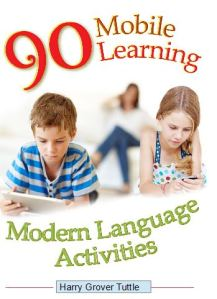 90 Mobile Learning Modern Language Activities by Harry Grover Tuttle